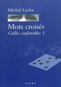 Mots croisés : grilles confortables. Volume 1