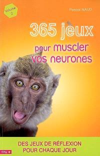 365 jeux pour muscler vos neurones. Volume 2, Des jeux de réflexion pour chaque jour