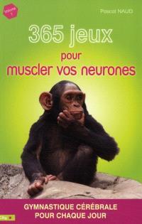 365 jeux pour muscler vos neurones. Volume 1, Gymnastique cérébrale pour chaque jour