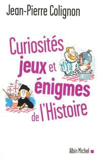 Curiosités, jeux et énigmes de l'histoire