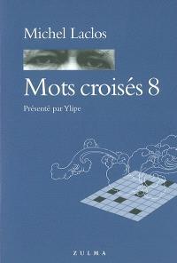 Mots croisés. Volume 8
