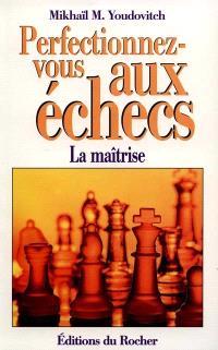 Perfectionnez-vous aux échecs : la maîtrise au 1er degré