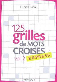 125 grilles de mots croisés express. Volume 2