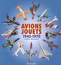 Avions-jouets : 1945-1970