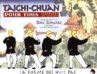 Taichi chuan pour tous : programme d'apprentissage en images. Volume 1, La forme des huit pas