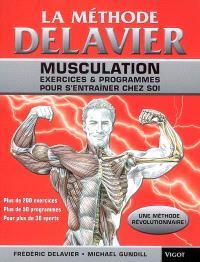 La méthode Delavier : musculation, exercices & programmes pour s'entraîner chez soi