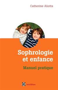 Sophrologie et enfance : manuel pratique