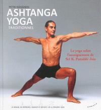 Ashtanga yoga : traditionnel : le yoga selon l'enseignement de Sri K. Pattabhi Jois