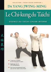 Taïchi-chuan supérieur : taijiquan, Le chi-kung du taïchi : essence du taïchi-chuan interne