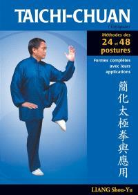 Taichi-chuan (taijiquan) : la méthode des 24 et 48 postures avec applications martiales
