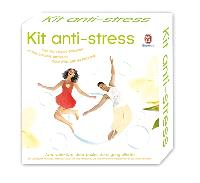 Kit antistress : des techniques efficaces et des conseils pratiques pour être zen et heureux
