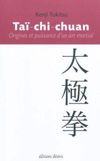 Taï-chi-chuan : origines et puissance d'un art martial