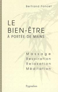 Le bien-être à portée de mains : massage, respiration, relaxation, méditation