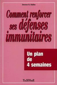 Comment renforcer ses défenses immunitaires : un plan de 4 semaines