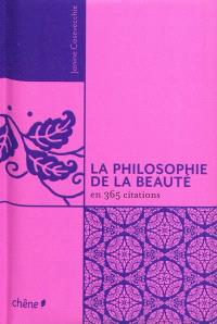 La philosophie de la beauté : en 365 citations