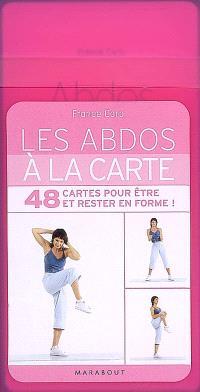 Les abdos à la carte : 48 cartes pour être et rester en forme !