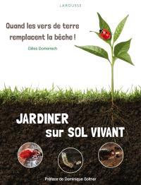 Jardiner sur sol vivant : quand les vers de terre remplacent la bêche !