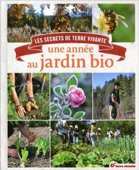 Une année au jardin bio : les secrets de Terre vivante