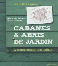 Cabanes & abris de jardin à construire soi-même