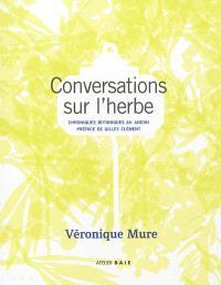Conversations sur l'herbe : chroniques botaniques au jardin