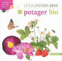 Le calendrier 2015 du potager bio : jardinez avec la lune !