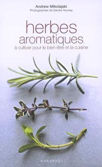 Herbes aromatiques : à cultiver pour le bien-être et la cuisine
