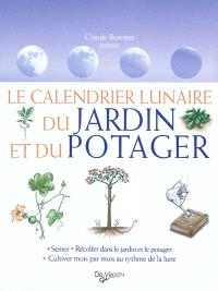Le calendrier lunaire du jardin et du potager