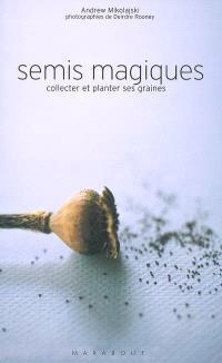 Semis magiques : collecter et planter ses graines