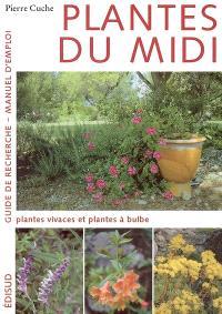 Plantes du Midi : guide de recherche, manuel d'emploi. Volume 2, Plantes vivaces et plantes à bulbe