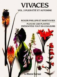 Vivaces. Volume 2, Plein été et automne : plus de 1250 plantes présentées tout en couleurs