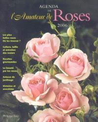 Agenda de l'amateur de roses : 2006