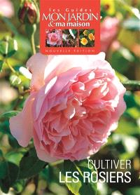 Cultiver les rosiers