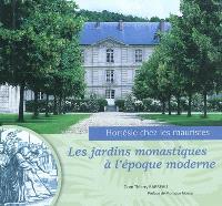Les jardins monastiques à l'époque moderne : Hortésie chez les mauristes