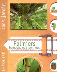 Palmiers, bambous et graminées : le guide indispensable pour choisir, cultiver et multiplier les palmiers, les bambous et les graminées