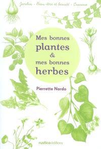 Mes bonnes plantes & mes bonnes herbes
