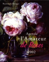 Agenda de l'amateur de roses 2002