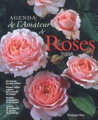 Agenda de l'amateur de roses 2008