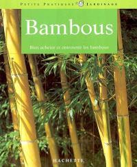Bambous : des variétés pour l'appartement, le balcon, la terrasse et le jardin : les conseils d'un spécialiste pour l'achat, l'entretien et la multiplication