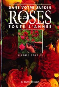 Dans votre jardin des roses toute l'année