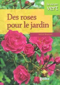 Des roses pour le jardin