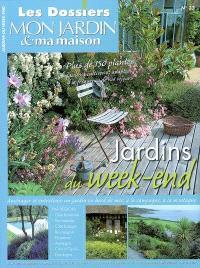 Dossiers Mon jardin & ma maison (Les). n° 33, Jardins du week-end