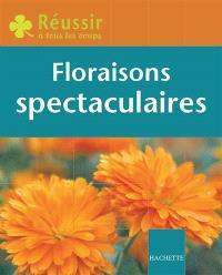 Floraisons spectaculaires