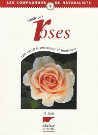 Guide des roses : 180 variétés anciennes et modernes