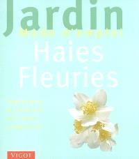 Haies fleuries : apprendre à jardiner en toute simplicité