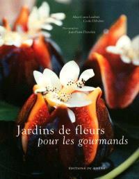 Jardins de fleurs pour les gourmands