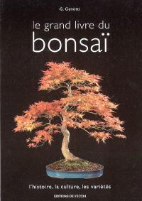 Le grand livre du bonsaï : l'histoire, la culture, les variétés
