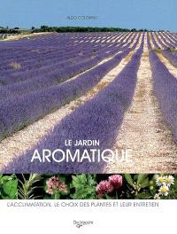 Le jardin aromatique : l'acclimatation, le choix des plantes et leur entretien