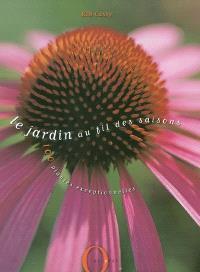 Le jardin au fil des saisons : 100 plantes exceptionnelles