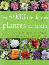 Les 3.000 meilleures plantes de jardin : les plantes médaillées et primées par les concours les plus prestigieux