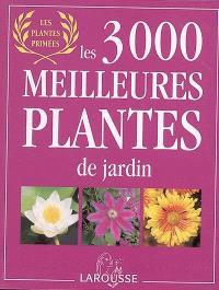 Les 3.000 meilleures plantes de jardin : les plantes primées